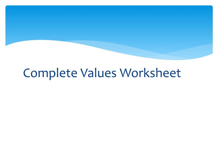 Complete Values Worksheet