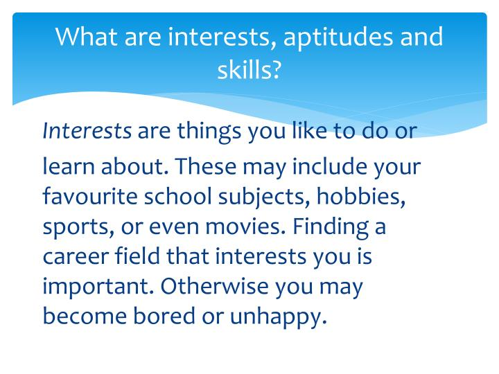 What are interests, aptitudes and skills?
