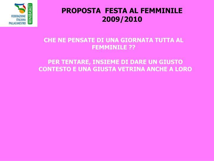 PROPOSTA  FESTA AL FEMMINILE 2009/2010