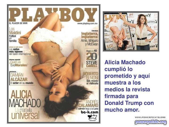 Alicia Machado cumplió lo prometido y aquí muestra a los medios la revista firmada para Donald Trump con mucho amor.