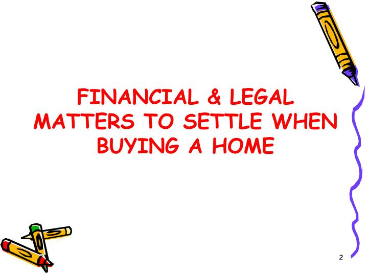 Financial & Legal Matters to Settle When Buying a Home