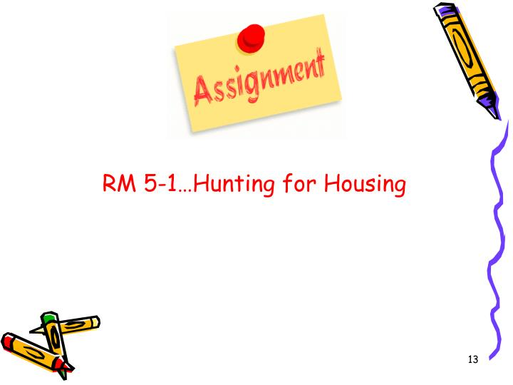 RM 5-1…Hunting for Housing