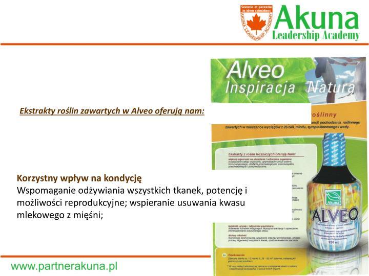 Ekstrakty roślin zawartych w Alveo oferują nam:
