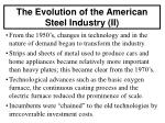 the evolution of the american steel industry ii