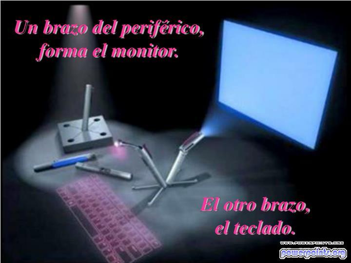 Un brazo del periférico, forma el monitor.
