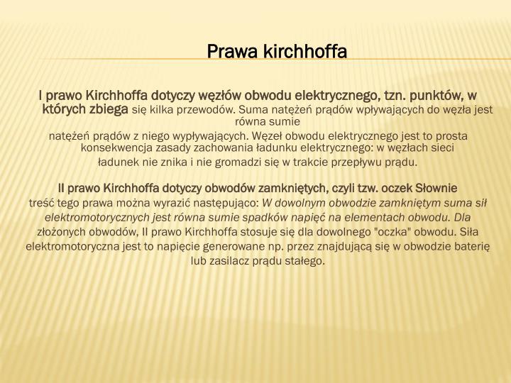 I prawo Kirchhoffa dotyczy węzłów obwodu elektrycznego, tzn. punktów, w których zbiega