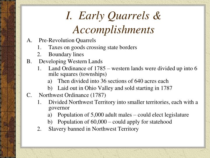 I.  Early Quarrels & Accomplishments