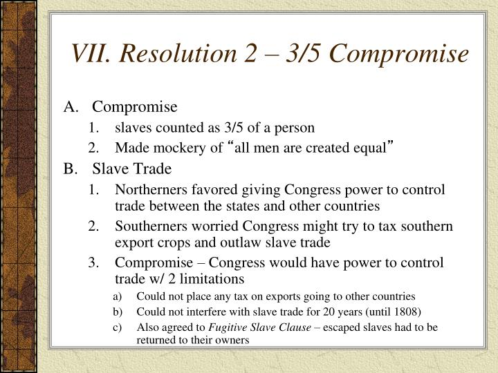 VII. Resolution 2 – 3/5 Compromise