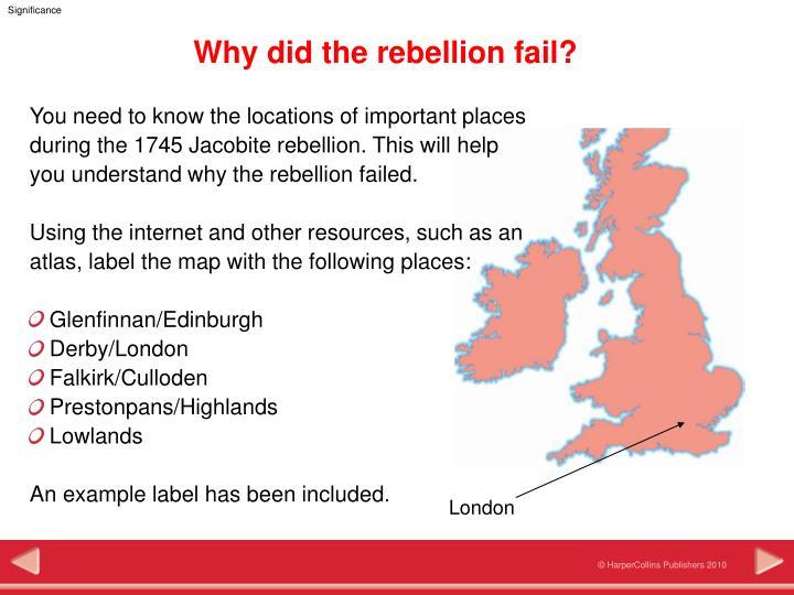 Why did the rebellion fail?