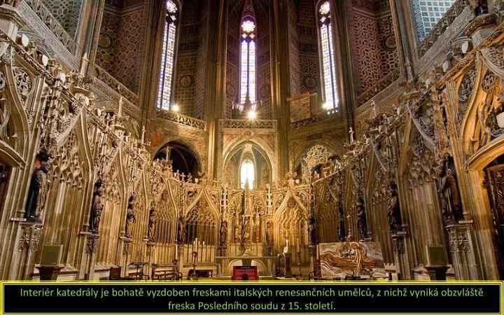 Interiér katedrály je bohatě vyzdoben freskami italských renesančních umělců, z nichž vyniká obzvláště freska Posledního soudu z 15. století.