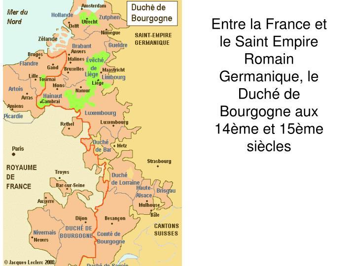 Entre la France et le Saint Empire Romain Germanique, le Duché de Bourgogne aux 14ème et 15ème siècles
