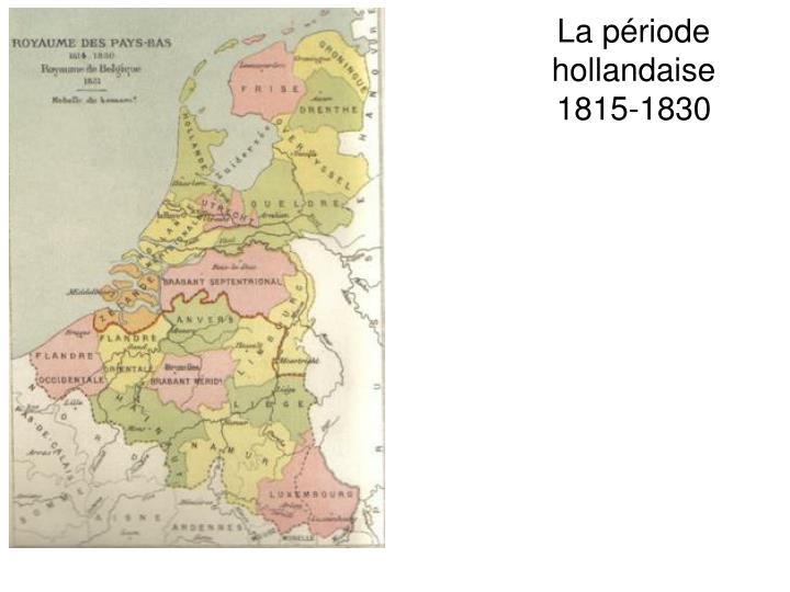 La période hollandaise