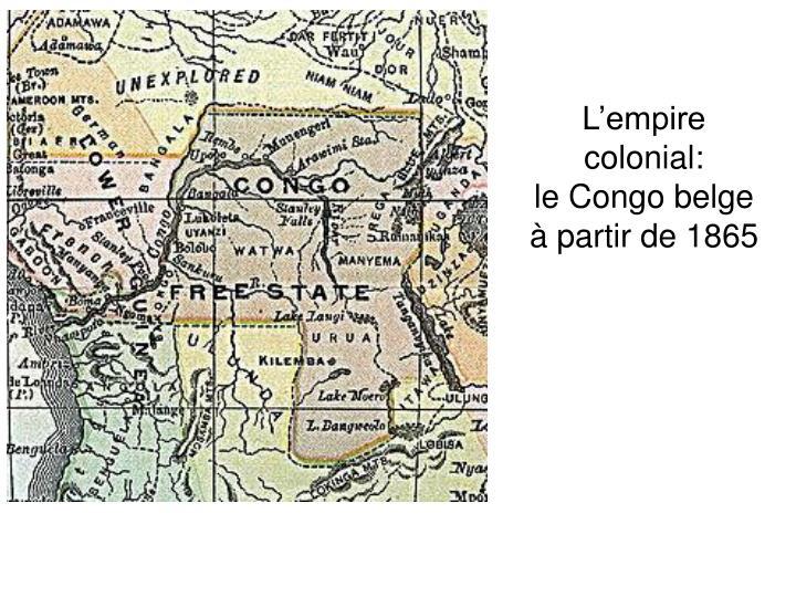 L'empire colonial: