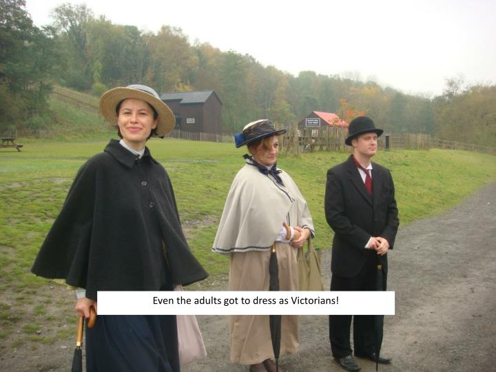 Even the adults got to dress as Victorians!