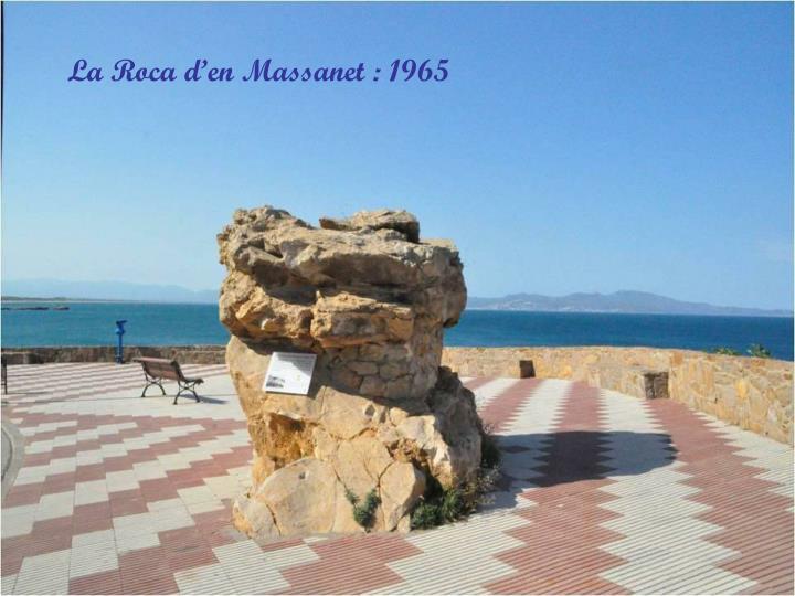 La Roca d'en Massanet : 1965