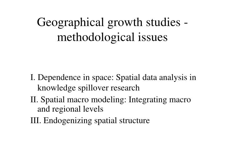 Geographical growth studies