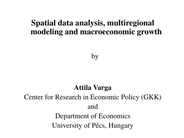 Spatial data analysis, multiregional modeling and macroeconomic growth