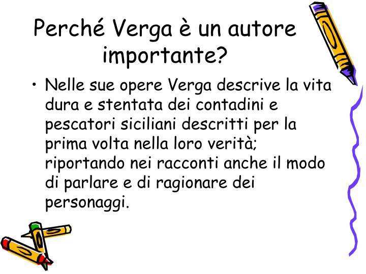 Perché Verga è un autore importante?