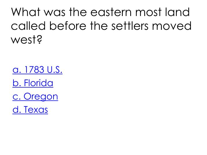 What was the eastern most land called before the settlers moved west?