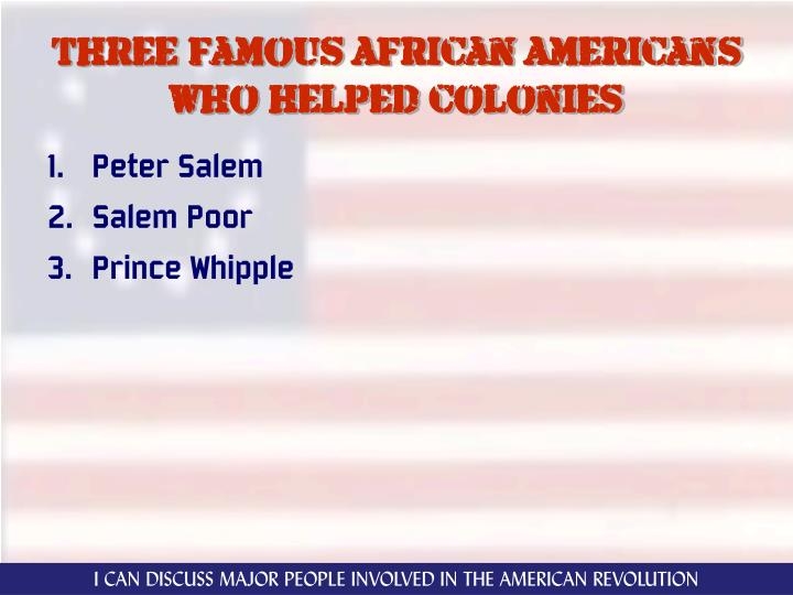 Three famous African American's who helped colonies
