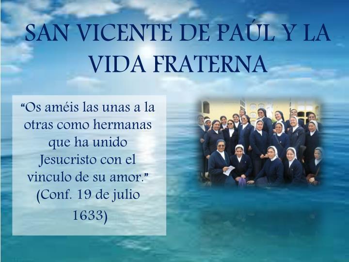SAN VICENTE DE PAL Y LA VIDA FRATERNA