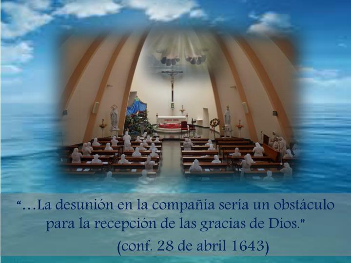 La desunin en la compaa sera un obstculo para la recepcin de las gracias de Dios.