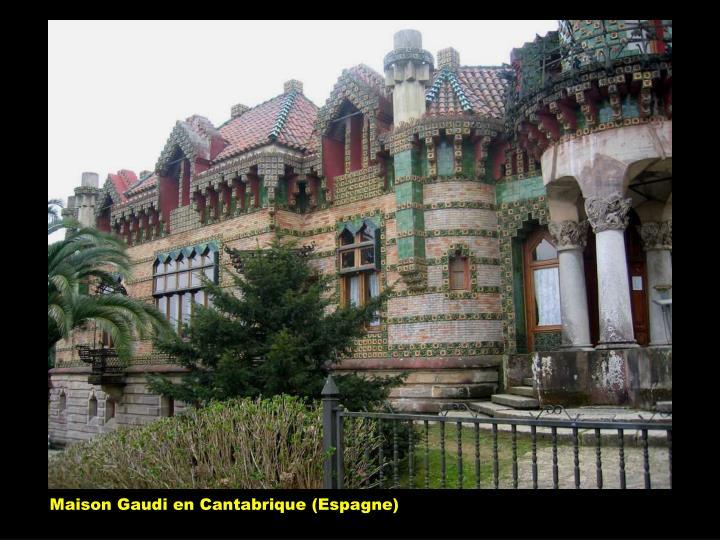 Maison Gaudi en Cantabrique (Espagne)