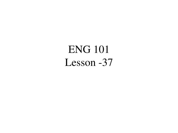 Eng 101 lesson 37