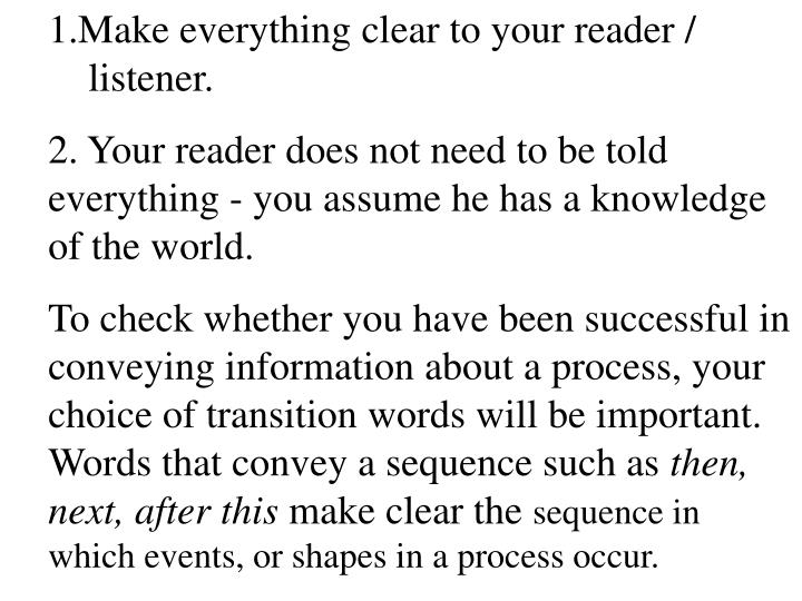 Make everything clear to your reader /