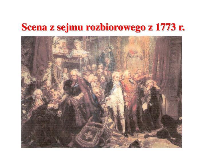 Scena z sejmu rozbiorowego z 1773 r.