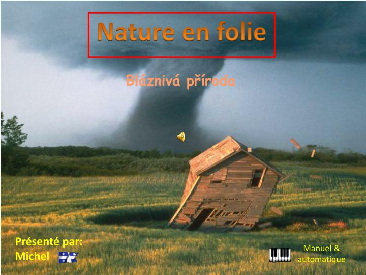 Nature en folie