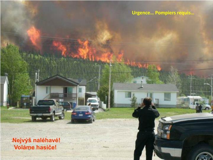 Urgence… Pompiers requis…