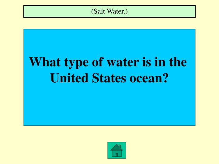 (Salt Water.)