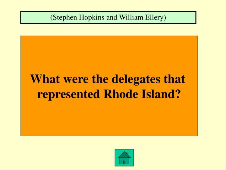 (Stephen Hopkins and William Ellery)