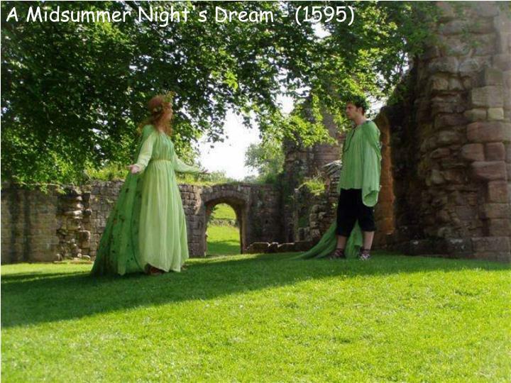 A Midsummer Night's Dream - (1595)