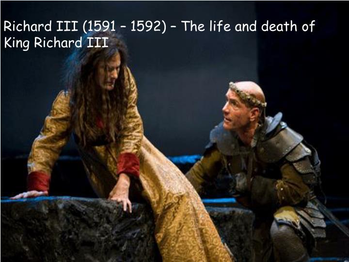 Richard III (1591 – 1592) – The life and death of King Richard III