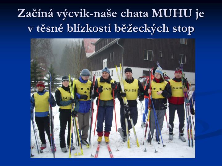 Začíná výcvik-naše chata MUHU je v těsné blízkosti běžeckých stop