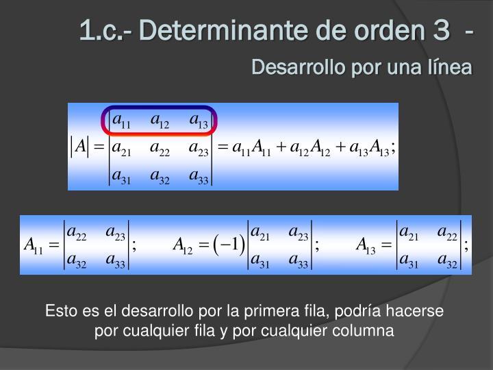 1.c.- Determinante de orden 3  -