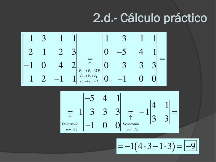2.d.- Cálculo práctico