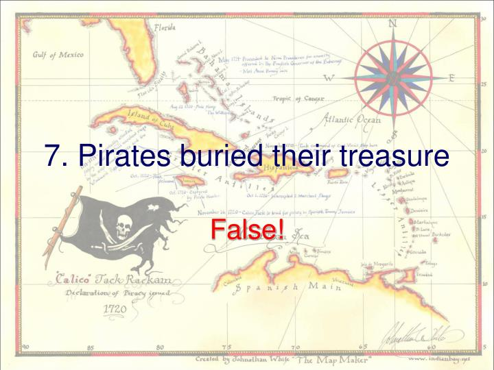 7. Pirates buried their treasure