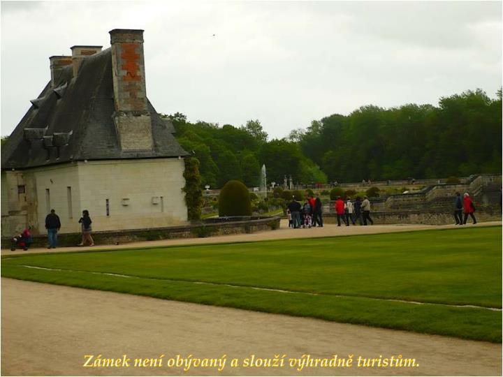 Zámek není obývaný a slouží výhradně turistům.