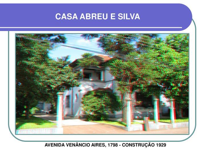 CASA ABREU E SILVA