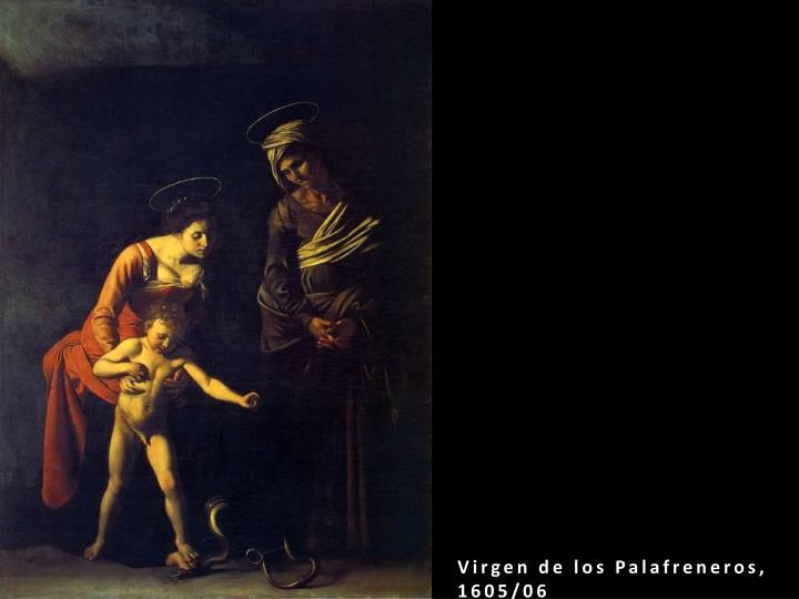 Virgen de los Palafreneros, 1605/06