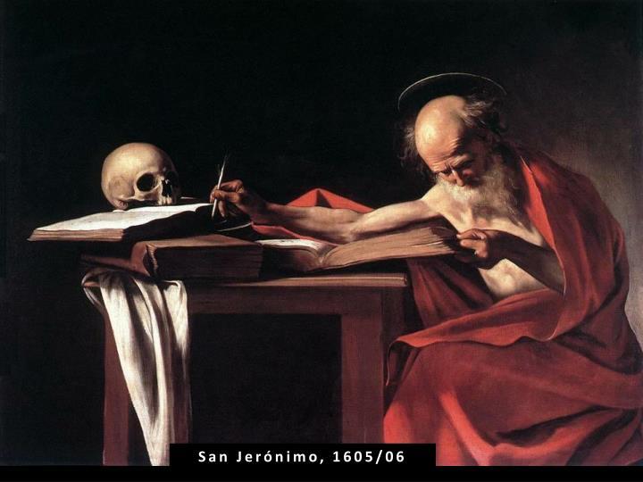 San Jerónimo, 1605/06
