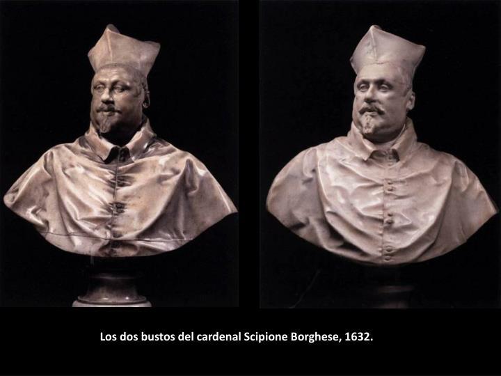 Los dos bustos del cardenal Scipione Borghese, 1632.