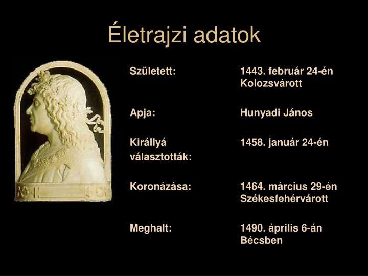 Született: 1443. február 24-én Kolozsvárott