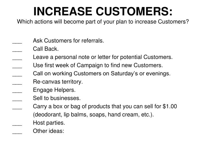 INCREASE CUSTOMERS: