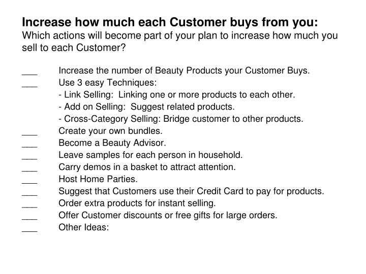 Increase how much each Customer buys from you: