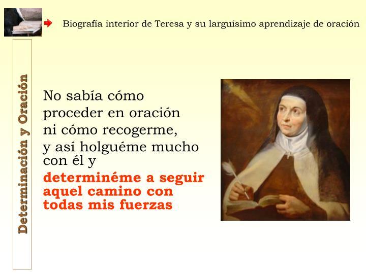 Biografía interior de Teresa y su larguísimo aprendizaje de oración