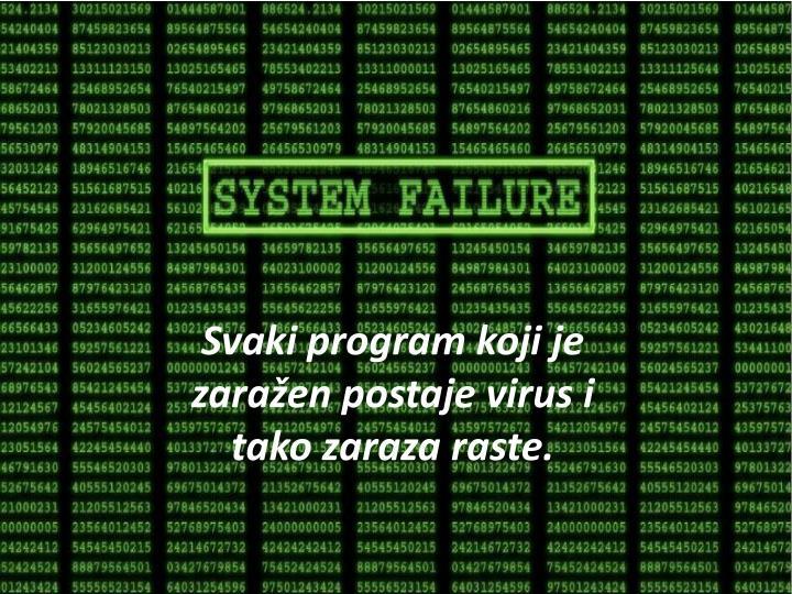 Svaki program koji je zaražen postaje virus i tako zaraza